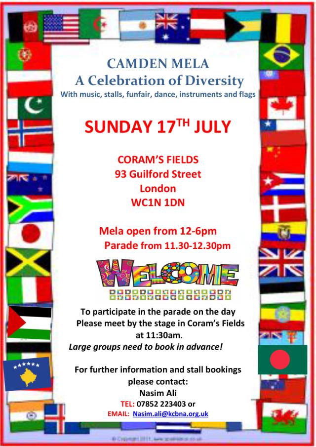 Camden Mela 17 July 2016. For more details and stall bookings contact Nasim Ali nasim.ali@kcbna.org.uk